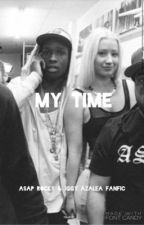 My Time   A$AP Rocky Love Story by unsleepable