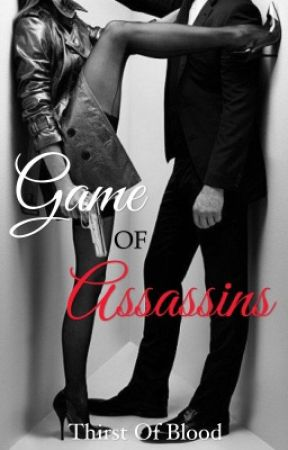 Game of Assassins |On Hold| by -SMLC-
