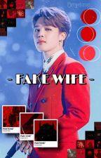 FAKE WIFE [PJM] by mydanie_