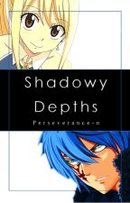 Shadowy Depths (Fairy Tail Fanfiction) by Perseverance-n