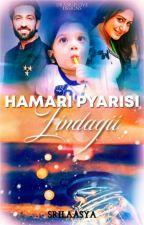 Hamari Pyaarisi Zindagii -ISHQBAAZ by SriLaasya