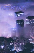 FaZe Messages // FaZe Fanfiction // x reader by MysteryChic123