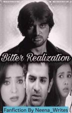 Bitter Realization!!! ✔ by Neena_writes