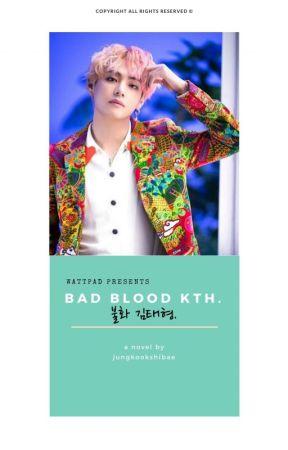 Bad Blood || kth. by littlepinkdiamond