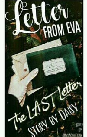 Letters From Eva: The Last Letter by DaisyPragnya