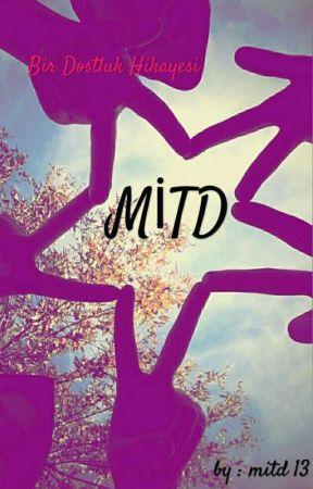 MİTD bir dostluk hikayesi by mitd13