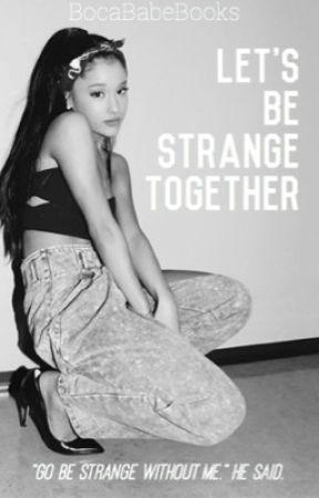 Lets Be Strange Together : A Hariana Fanfiction by BocaBabeBooks