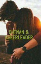 batman & cheerleader by girlmeetsliars