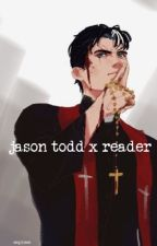 Jason Todd X Reader by lilmisssy