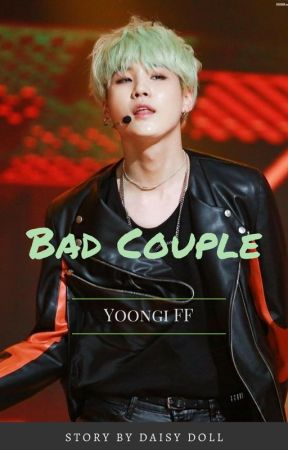 Bad Couple   Yoongi FF by DaisyDollDaze
