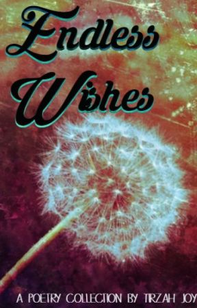 Endless Wishes {Poetry Collection 1} by LiveNLaughAllDay
