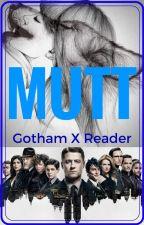 Mutt (Gotham X Reader) by FeirceAngel