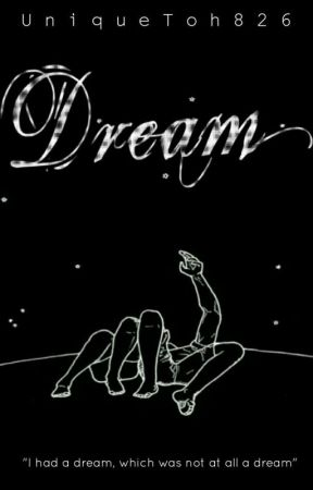 DREAM ( COMPLETED ) by UniqueToh826