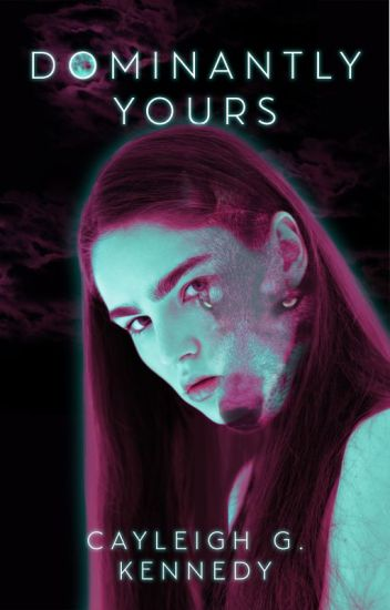Dominantly Yours (Book 1, Dominantly Yours Series)