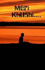 Meri Khushi.... MY HAPPINESS!!! by Annieisha