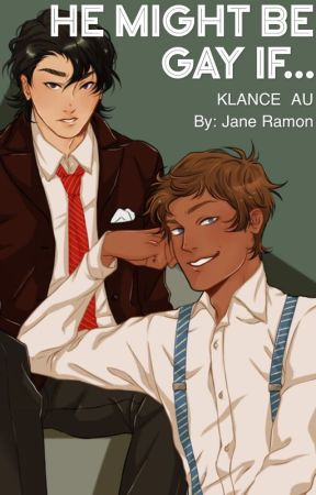 He Might Be Gay If... (Klance AU) by klance_krack612