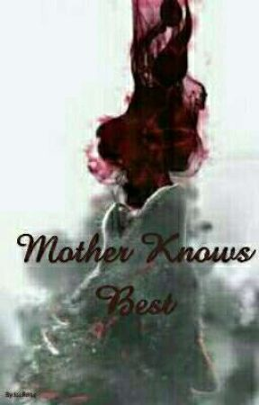 Mother knows best by lceRose