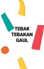 Tebak Tebakan Gaul by IntanPuspitaa05