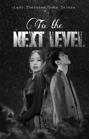 To the Next Level  [Oh Sehun × Jennie Kim] by tae_resa