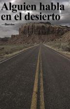 Alguien habla en el desierto by Step_B
