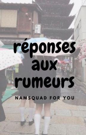 Réponse aux rumeurs  by namsquad-
