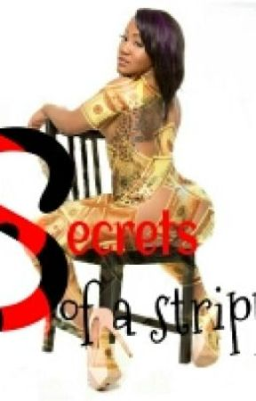 Secrets of a STRIPPER (COMPLETED) by Ayeits_Moe