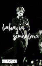BAHAGIA SEMENTARA + PJM by baekyjk_