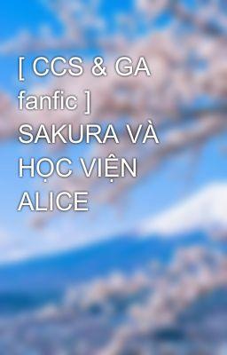 Đọc truyện [ CCS & GA fanfic ] SAKURA VÀ HỌC VIỆN ALICE