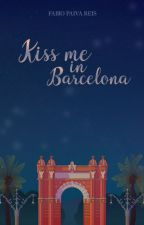 Kiss me in Barcelona [Romance/Travels | Slow Updates] by fabiopaivareis