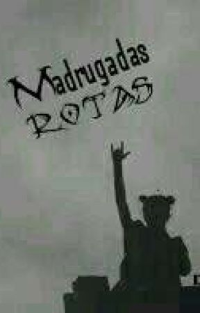 Madrugadas Rotas by TamiEss
