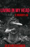 Living In My Head (Drarry) cover