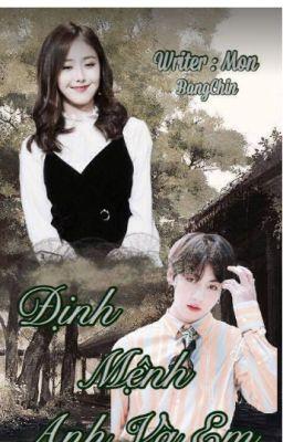 Đọc truyện Định mệnh anh và em (BTSxGfriend) (Jungkook X Sinb)