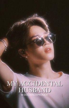 My Accidental Husband | Park Jimin  ✓ by goldenchipkookie