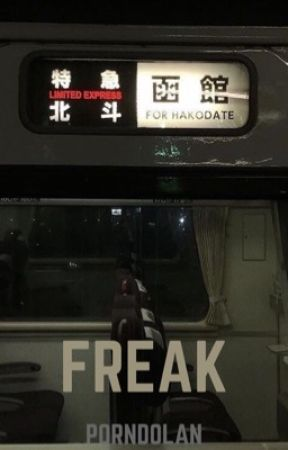 Freak || G.D (✔️) by porndolan