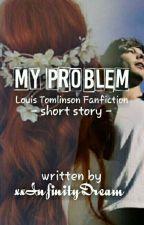 My Problem |l.t| de xxInfinityDream