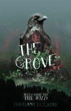 The Grove (Ravens #1) by spacekru