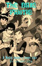 The Blue Flame (Naruto various x reader) by kenkengi