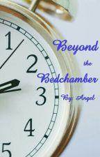 Beyond the Bedchamber by boyloveangel