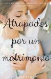 Atrapados Por Un Matrimonio cover