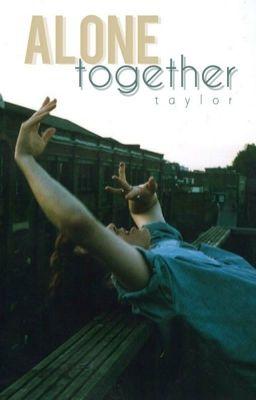 Đọc Truyện Alone Together - Truyen4U.Net