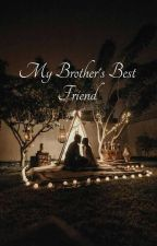 My Brothers Best Friend by nightshow302