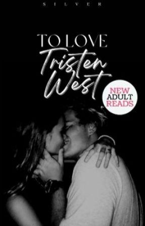 To Love Tristen West ✔ by prettymuchthat