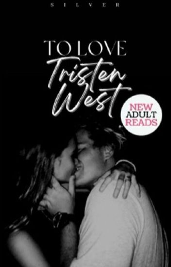 To Love Tristen West ✔