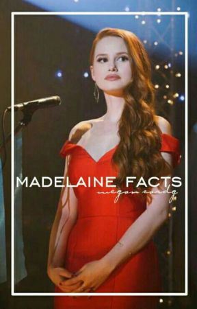 Madelaine Petsch Facts by megan_cardg