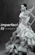 imperfect fit ; an everlark au based off of 'the selection' series by nejiswhore