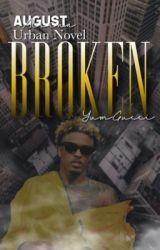 Broken by yumgucci