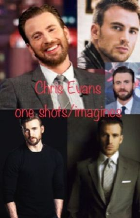 Dating Chris Evans one shots and imagines  by captainstark92