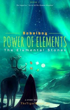 Power Of Elements | Book 3 | The Elemental Stones by TheTigerWriter_02