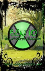 Ben 10, Multiverse Academy: Book 1, Aliens In Crazy Land by Omnitrix_Wielder
