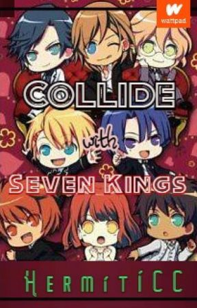 Collide with Seven kings (Hiatus) by HermitICC